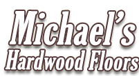 Michael's Hardwood Floors